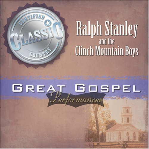 Ralph & Clinch Mountai Stanley Great Gospel Performances