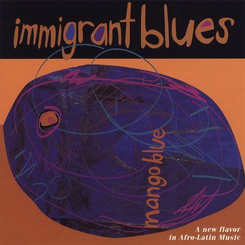 Mango Blue Immigrant Blues