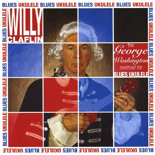 Willy Claflin George Washington Method For Blues Ukulele