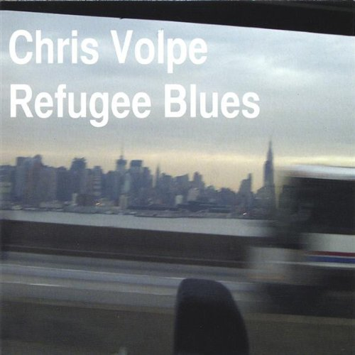 Chris Volpe Refugee Blues