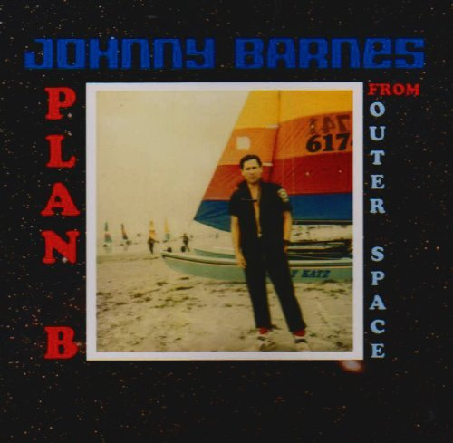 Johnny Barnes Plan B From Outer Space