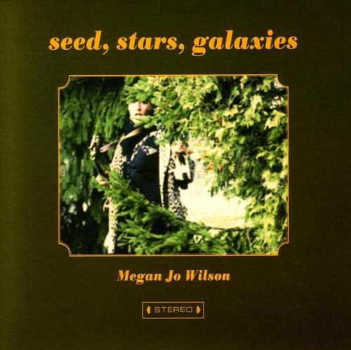 'megan Jo Wilson Seed Stars Galaxies
