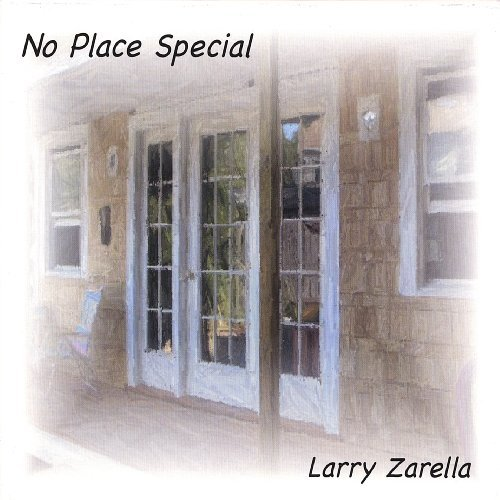 Larry Zarella No Place Special