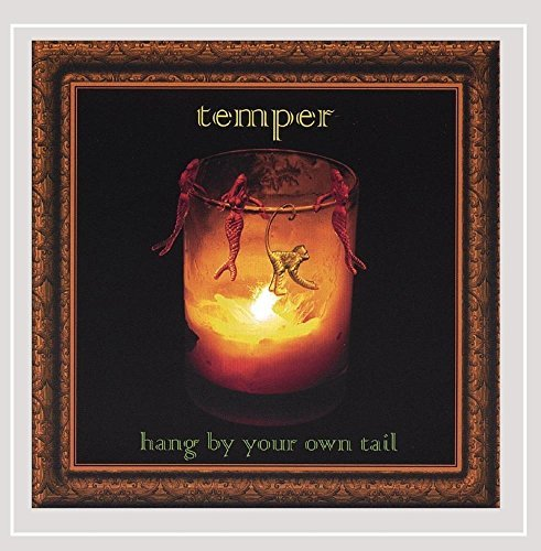 Temper Hang By Your Own Tail