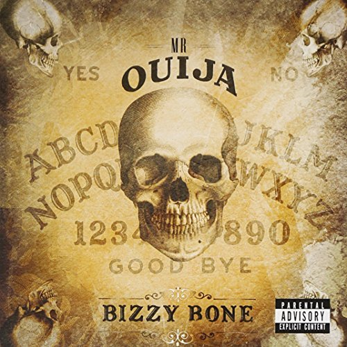 Bizzy Bone Mr. Quija Explicit Version