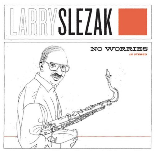 Slezak Larry No Worries