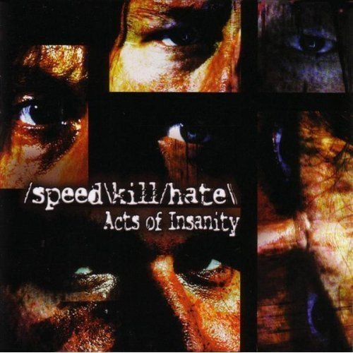 Speed Kill Hate Acts Of Insanity