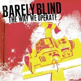 Barely Blind Way We Operate