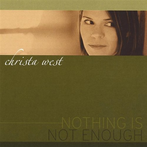 Christa West Nothing Is Not Enough