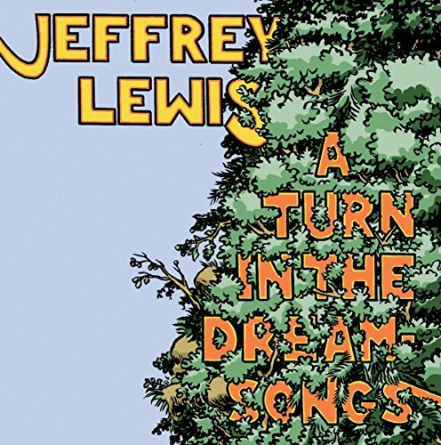 Jeffrey Lewis Turn In The Dream Songs