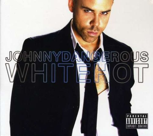 Johnny Dangerous White Hot
