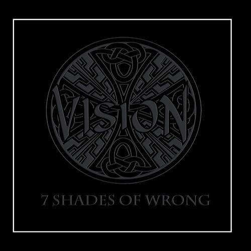 Vision 7 Shades Of Wrong