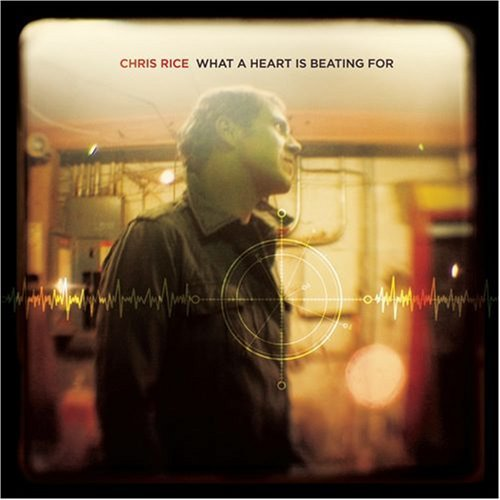 Chris Rice What A Heart Is Beating For (+1 Bonus Track)