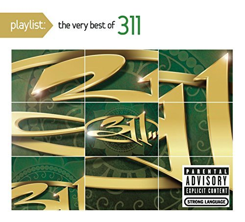311 Playlist The Very Best Of 311 Explicit Version