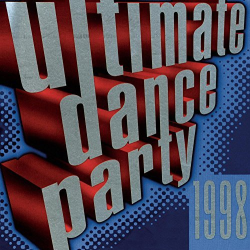 Ultimate Dance Party 1998 Ultimate Dance Party La Bouche Real Mccoy Braxton Ultimate Dance Party