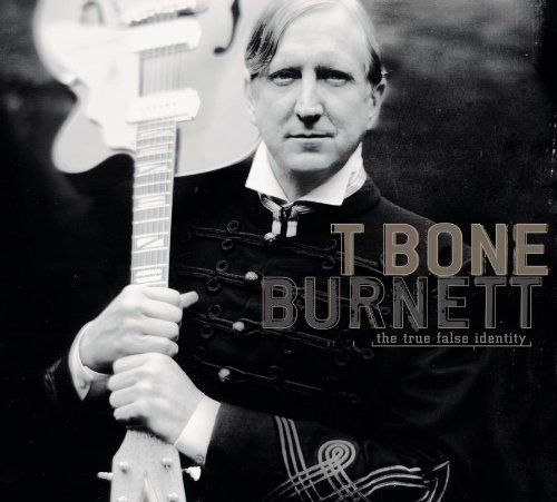 Burnett T Bone True False Identity