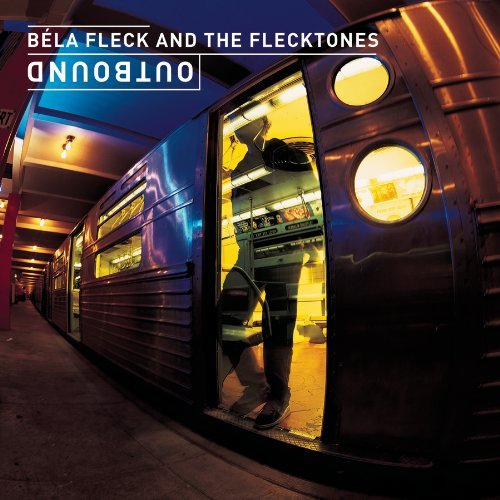 Fleck Bela & The Flecktones Outbound