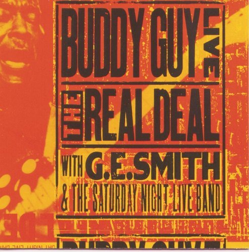 Buddy Guy Live The Real Deal Feat. G.E. Smith Saturday Night Live Band