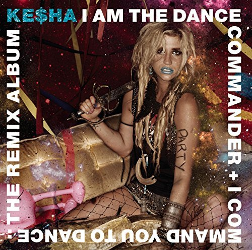 Kesha I Am The Dance Commander + I C Clean Version