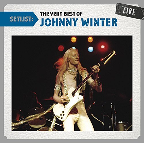 Johnny Winter Setlist The Very Best Of John