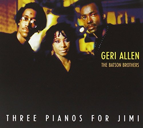 Allen Geri Batson Brothers Three Pianos For Jimi