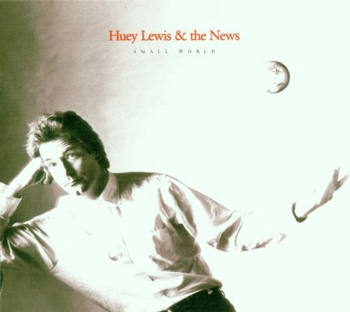 Huey Lewis & The News Small World
