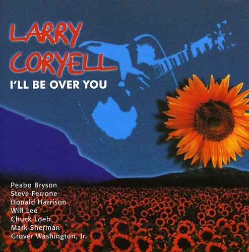 Larry Coryell I'll Be Over You Import Eu
