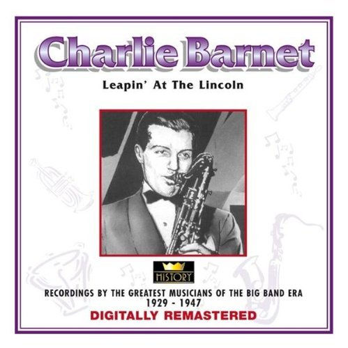 Charlie Barnet Leapin' At The Lincoln