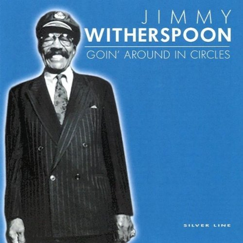 Jimmy Witherspoon Goin Around The Circles