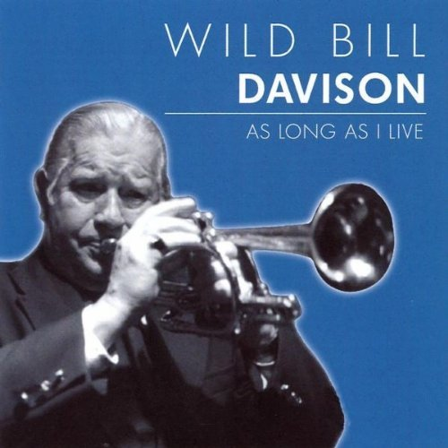 Wild Bill Davison As Long As I Live