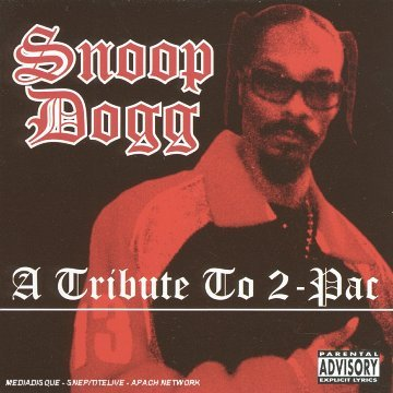 Snoop Dogg Tribute To 2pac Explicit Version