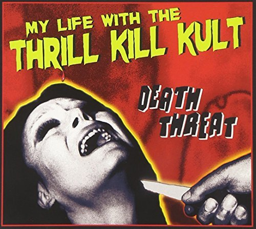 My Life With The Thrill Kill K Death Threat