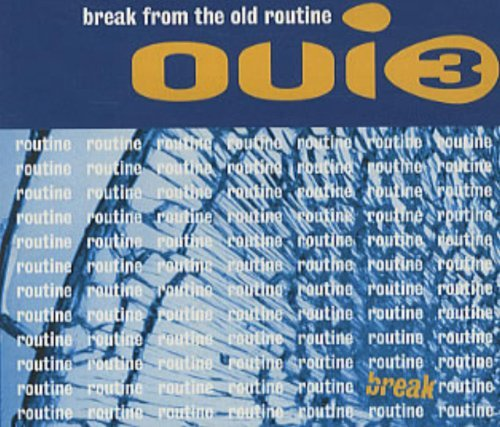 Oui 3 Break From The Old Routine [single Cd]