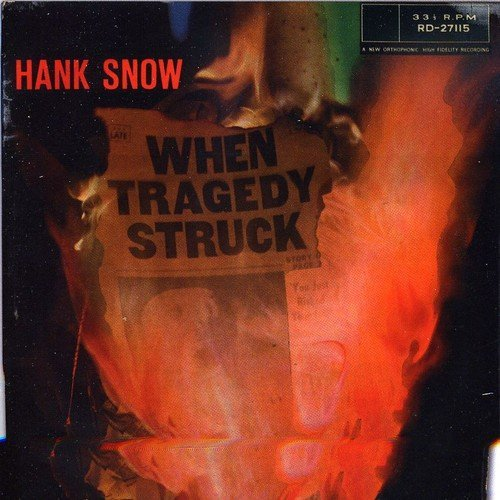 Hank Snow When Tragedy Struck Import Gbr