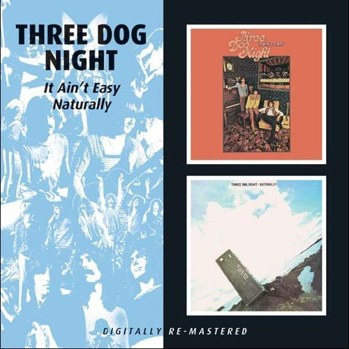 Three Dog Night It Aint Easy Naturally Import Gbr 2 On 1