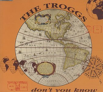 Troggs Don't You Know