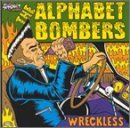 Alphabet Bombers Wreckless Import