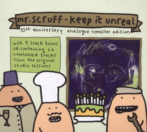 Mr. Scruff Keep It Unreal 10th Anniversar Remastered