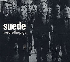 Suede We Are The Pigs