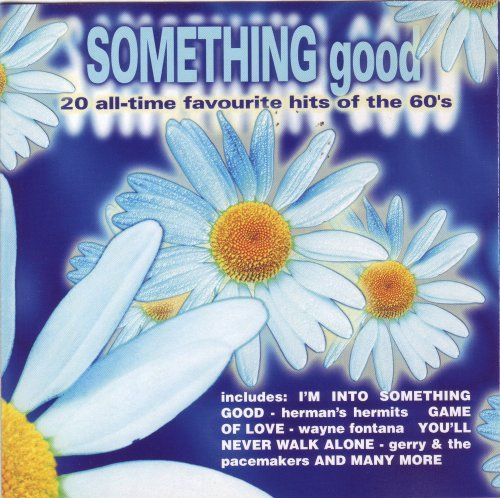 Something Good 20 All Time Favourite Hits Of The 60's