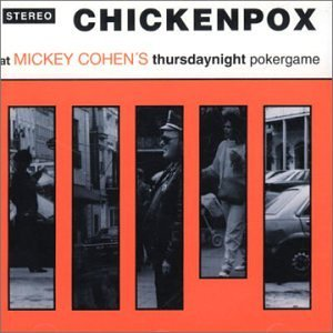Chickenpox At Mickey Cohen's Thursday Nig Import Swe