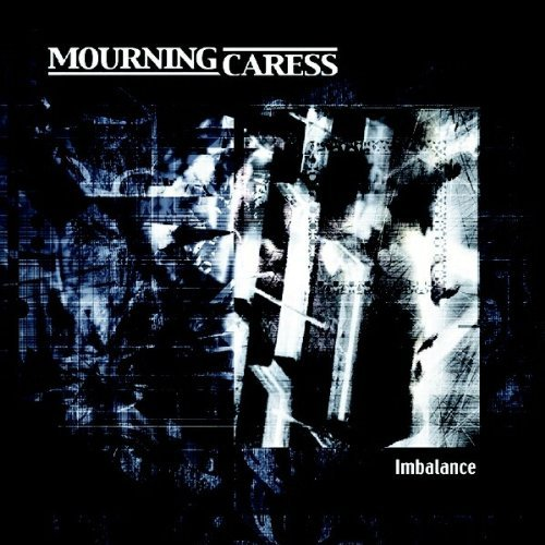 Mourning Caress Imbalance Import Eu Incl. Bonus Tracks