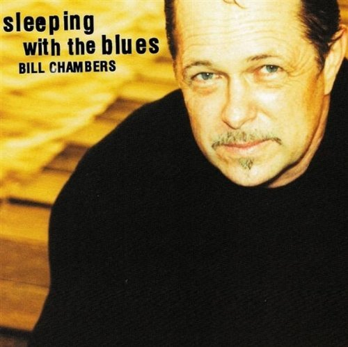 Chambers Bill Sleeping With The Blues Import Aus