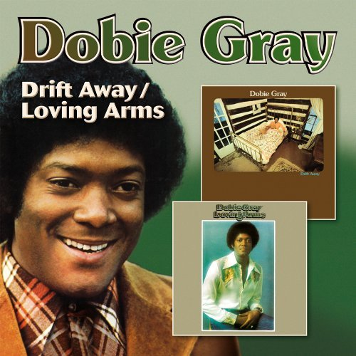 Dobie Gray Drift Away Loving Arms 2 For 1
