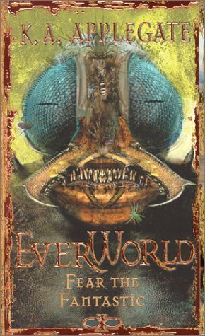K. A. Applegate Fear The Fantastic (everworld #6)
