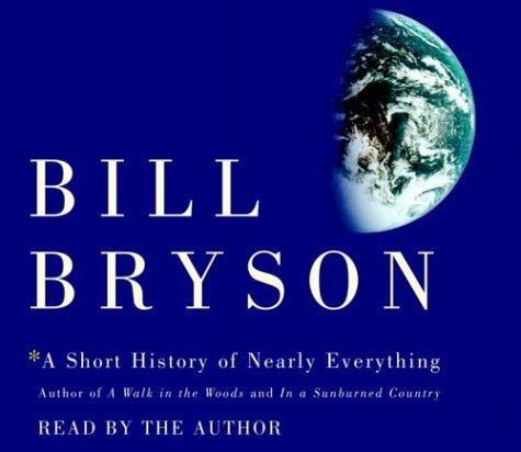Bill Bryson A Short History Of Nearly Everything Abridged