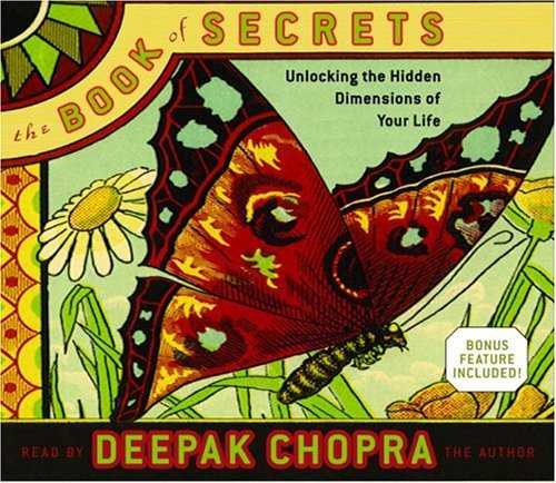 Deepak Chopra The Book Of Secrets Unlocking The Hidden Dimensions Of Your Life Abridged