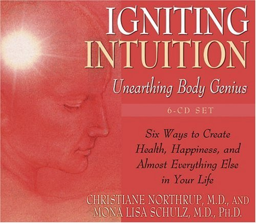 Christiane Northrup Igniting Intuition Unearthing Body Genius