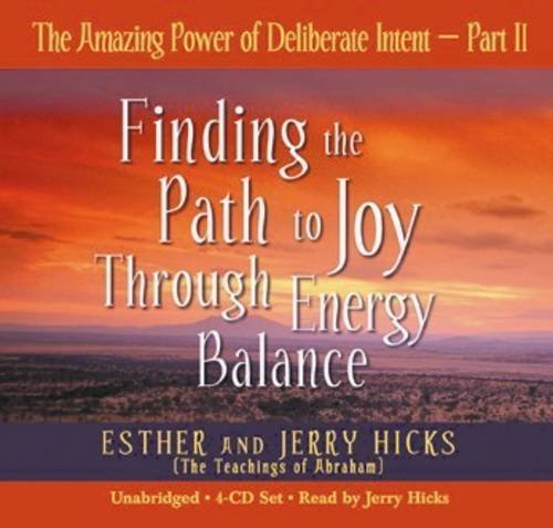 Esther Hicks The Amazing Power Of Deliberate Intent 4 CD Part Ii Finding The Path To Joy Through Energy