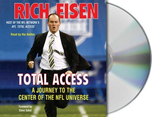Rich Eisen Total Access A Journey To The Center Of The Nfl Universe Abridged